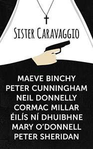 Thriller - Sister Caravaggio  by Maeve Binchy (Author), Peter Cunningham (Author) & Others  Kindle Edition  -  Free Download @ Amazon