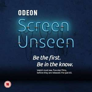 ODEON Screen Unseen £5 per ticket (Mystery movie) Next showing Mon 5th Dec