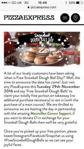 Free snow ball doughball 29 nov only pizza express