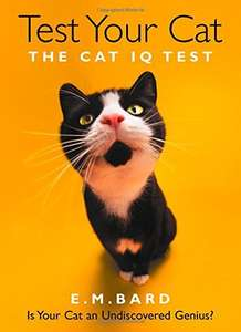 Test Your Cat: The Cat IQ Test Paperback £2.49 prime & £5.48 non prime @ Amazon