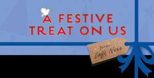 BUY A FESTIVE DRINK AND TREAT A FRIEND TO ONE FOR FREE @ Cafe Nero - Via Apple or Android Pay
