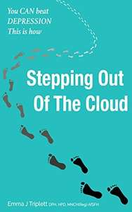 Stepping Out Of The Cloud: You can beat depression, this is how (Includes:- A free self hypnosis MP3 to accelerate the process A guided mindful meditation track) [Kindle Edition]  -  Free Download @ Amazon