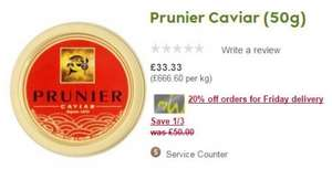 Prunier Caviar 50g was £50 now £26.66 if bought on Friday at Waitrose