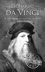 LEONARDO DA VINCI: A LIFE FROM BEGINNING TO END - FREE KINDLE EBOOK