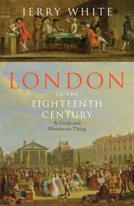 Christmas Gift for the History Buff, London in the Eighteenth Century (Hardback), £4.99 ( RRP£25) @ TheBookPeople