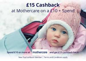 Spend £10 at Mothercare and get £15 back New Topcashaback members only!!!