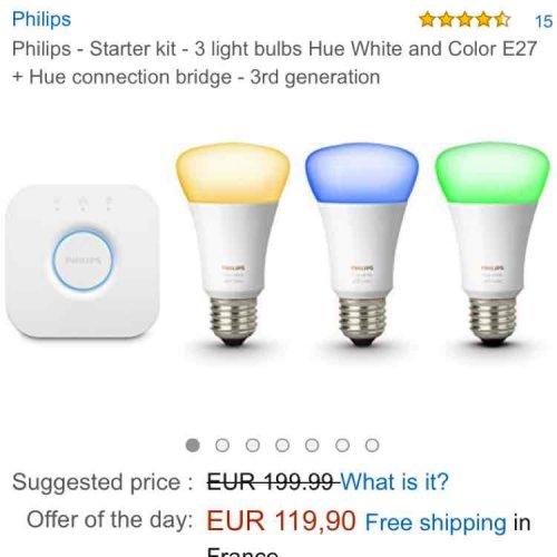Philips hue starter kit- Amazon France, £109.43 del included.