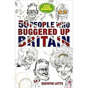 50 People Who Buggered Up Britain only £2 (78%off) @ The Works