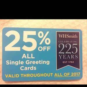 25% off greeting cards for all of 2017 @ WHSmith (discount card given instore)