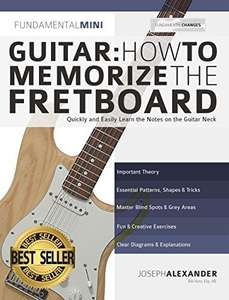 FREE (was £2.75) Guitar: How to Memorize the Fretboard: Quickly and Easily Learn the Notes on the Guitar Neck (Kindle Edition)