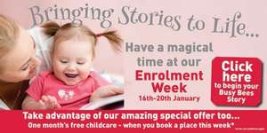 One months free childcare (worth up to approx. £778.80) when you book a place during Enrolment Week, 16th - 20th January 2017 @ Busy Bees