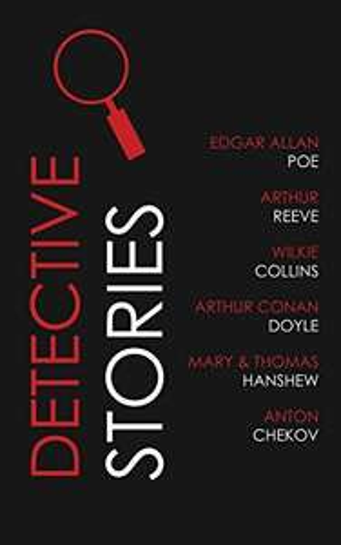 Edgar Allan Poe , Arthur Reeve , Wilkie Collins , Arthur Conan Doyle , Thomas Hanshew , Anton Chekov    -   Detective Stories Kindle Edition   - Free Download @ Amazon