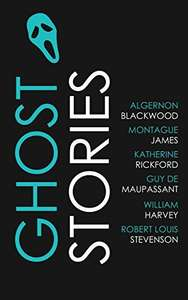 Algernon Blackwood , Montague James , Katherine Rickford , Guy de Maupassant , William Harvey , Robert Louis Stevenson   -   Ghost Stories Kindle Edition   - Free Download @ Amazon