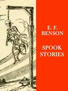 Classic Ghost Stories  - E. F. Benson -   Spook Stories Kindle Edition  - Free Download @ Amazon