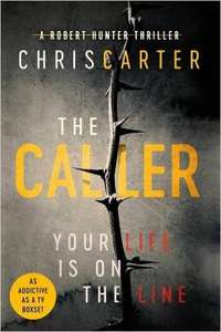 Chris Carter - The Caller (Robert Hunter 8) Hardback , pre-order £5 prime / £7.99 non prime @ Amazon / £5 delivered @Tesco