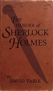 David Fable - The Murder of Sherlock Holmes   [Kindle Edition]  - Free Download @ Amazon