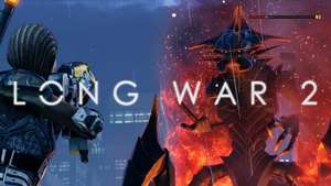 "Long War 2 free mod for XCOM 2 (PC/Steam): ""a must-play reinvention of XCOM 2"" released 17 Jan 2017"