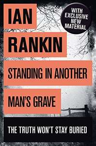 Standing in Another Man's Grave (Inspector Rebus Book 18) and Exit Music (Inspector Rebus Book 17) by Ian Rankin Kindle Books 99p each @ Amazon