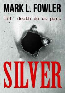 Excellent Thriller - Mark L. Fowler  - Silver: a compelling & stylish thriller   [Kindle Edition] -  Free Download @ Amazon