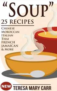 """This Really Is Souper !!!  -   """"SOUP"""": 25 Recipes - Chinese,Moroccan, Italian,Thai, French, Jamaican & More (Amazing Recipes- Soups to die for Book 1) Kindle Edition  - Free Download @ Amazon"""