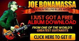 JOE BONAMASSA  Get a Free Album from One of the World's Greatest Guitarist