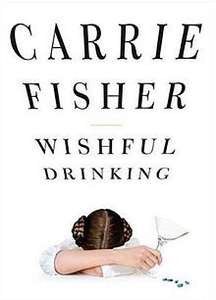 Carrie Fisher's 'Wishful Drinking' Kindle Edition dropped to 99p @ Amazon