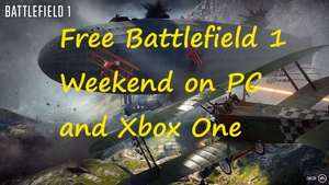 Battlefield 1 Free weekend for PC (also Xbox One)