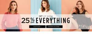 VIP Week - 25% Off EVERYTHING Online & Instore + Free C+C @ Dorothy Perkins