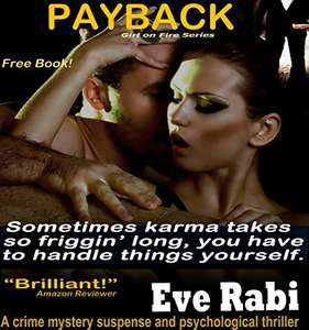 Payback - A free crime mystery suspense and psychological thriller: A free book crime mystery suspense and psychological thriller (The Girl on Fire Series 1) Kindle Edition free, at Amazon