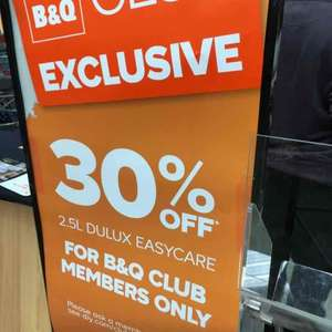 30% of Dulux Easy Care at B&Q for Club Members (free to register and get discount in store)
