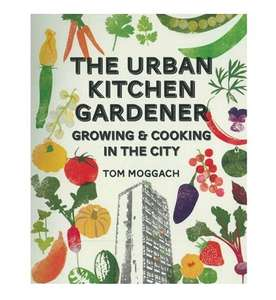 The Urban Kitchen Gardener - Growing and Cooking In The City £3.00 free c&c @ TheWorks.oc.uk