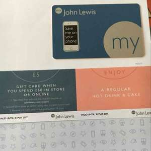 my John Lewis membership card free sign up and get a voucher a regular hot drink & cake & £5 giftcard on a £50 spend