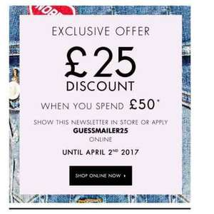 £25 off with a £50 spend at Guess online store or instore (using code GUESSMAILER25)
