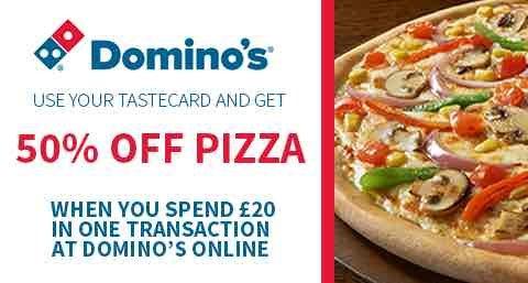 taste card gets you 50% off at Dominos