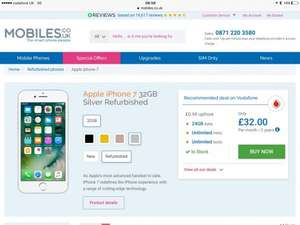 iPhone 7 refurbished - 24GB data, unlimited minutes Vodafone - £32pm and 99p upfront cost - 24 months contract from Mobiles.co.uk - £768.99