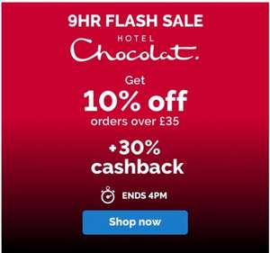Flash Sale...Get 10% off when you spend £35 and 30% cashback through quidco...Easter chocolates starting as low as £1.95 @hotel chocolat