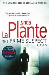 The Prime Suspect Cases (3 Prime Suspect Books/Cases in 1 Volume) by Lynda La Plante Kindle Edition 99p @ Amazon