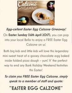 Free Easter Egg Calzone (first 50 people) @ Bella Italia with code on Easter Sunday