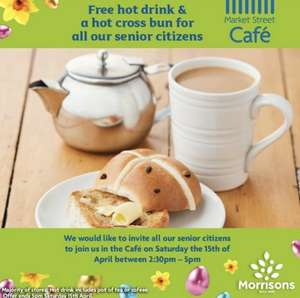 Free pot of tea or coffee and a hot cross bun for all senior citizens at Morrisons cafe 2.30 - 5pm Saturday 15th April