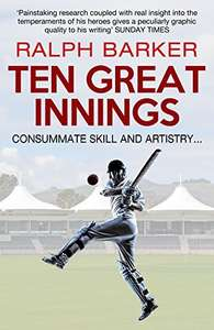 Ten Great Innings, by Ralph Barker. Free Kindle Edition