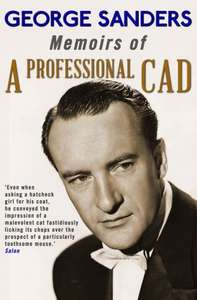 Excellent  Autobiography  -  George Sanders -  Memoirs of a Professional Cad Kindle Edition - Download Free  @ Amazon