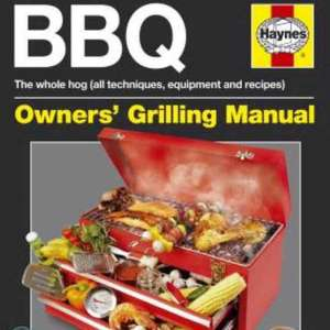 The Haynes BBQ Manual now at £14.95 + £3.95 postage RRP £22.99 at PrezzyBox