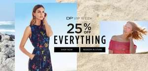 25% off EVERYTHING all week for VIP week online and instore plus free c&c items starting from £1.87 @ Dorothy Perkins