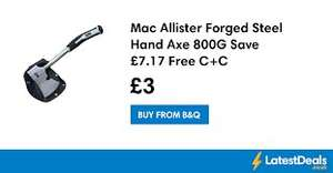 Mac Allister Forged Steel Hand Axe ]800G] £3 plus others @ B&Qs