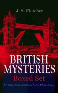 J. S. FLETCHER - BRITISH MYSTERIES - Boxed Set: 40+ Thriller Classics, Detective Novels & Crime Stories: The Mill House Murder, Dead Men's Money, The Paradise Mystery, ... Sea Fog, The Solution of a Mystery{Kindle Edition} - Free Download @ Amazon