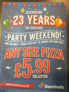 Any size pizza 5.99 Dominoes Leicester