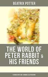 The World of Peter Rabbit & His Friends: 14 Books with 450+ Original Illustrations: The Tale of Benjamin Bunny, The Tale of Mrs. Tittlemouse, The Tale ... Bad Mice, The Tale of Mr. Tod and many more Kindle Edition   - Free Download @ Amazon
