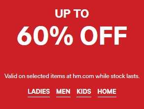 h&m - up to 60% off selected items started now online on ladies, mens, kids, home