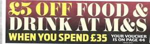 £5 off a £35 spend on Food AND DRINK at M & S voucher in the Daily Mail Friday 65p - Also in SATURDAY'S Daily Mail (£1) - Valid June 23/26 - Instore only