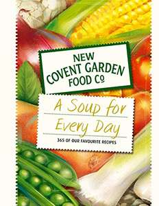 Soup for Every Day: 365 of Our Favourite Recipes (New Covent Garden Soup Company)  Hardcover Book - £5 prime / £7.99 non prime @ Amazon